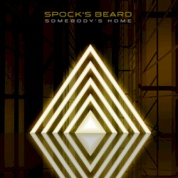 Somebody's Home by Spock's Beard