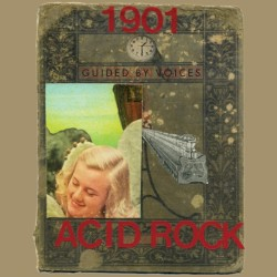1901 Acid Rock by Guided by Voices