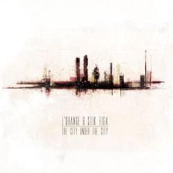 The City Under the City by L'Orange  &   Stik Figa