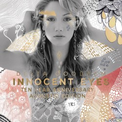 Innocent Eyes: Ten Year Anniversary Acoustic Edition by Delta Goodrem