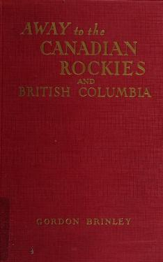 Cover of: Away to the Canadian Rockies and British Columbia | Brinley, Gordon Mrs.