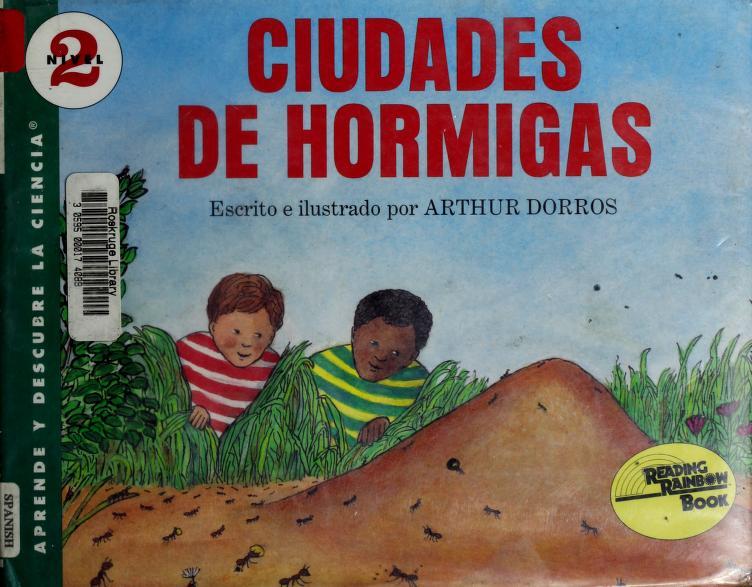 Ciudades de hormigas by Arthur Dorros