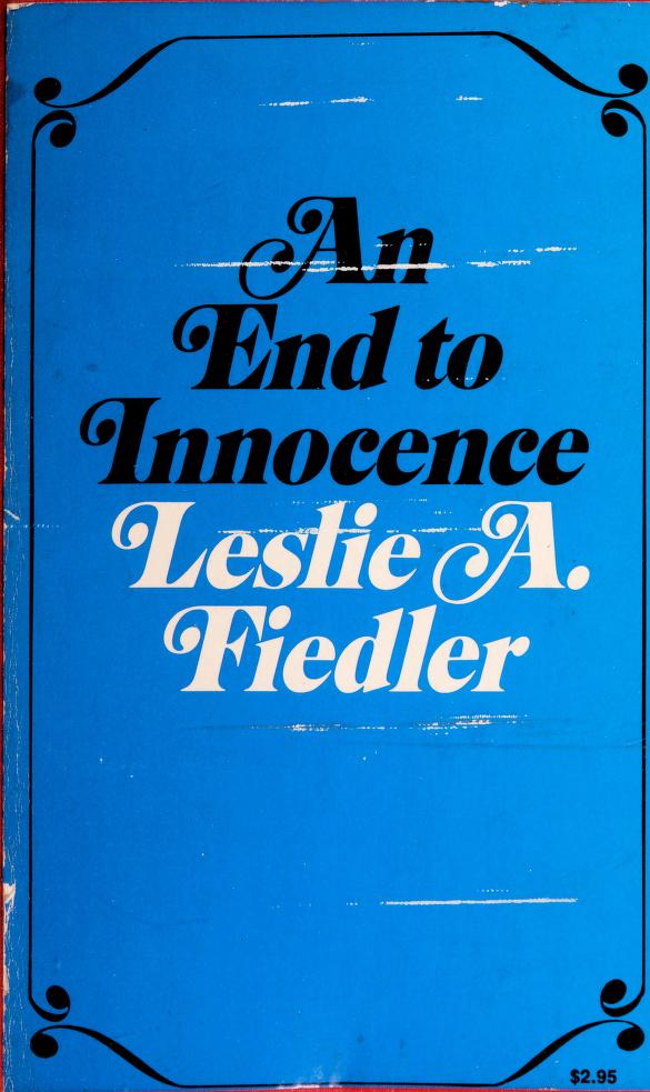 An End to Innocence by Leslie A. Fiedler