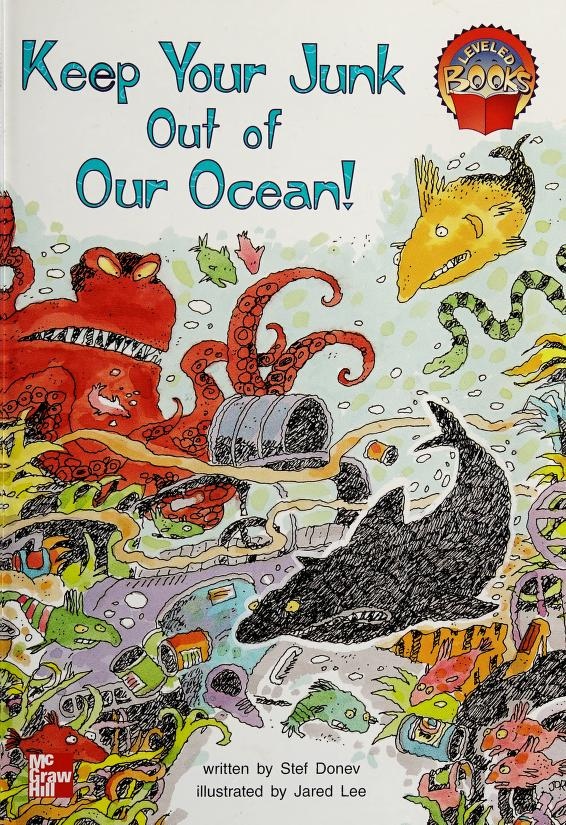 Keep your junk out of the ocean! (McGraw-Hill reading) by Stef Donev