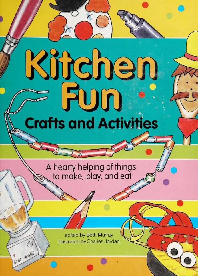 Kitchen fun by edited by Beth Murray ; illustrated by Charles Jordan.