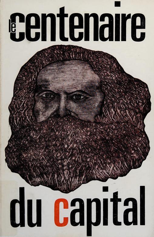Le centenaire du Capital by Exposés et entretiens sur le marxisme Cerisy-la-Salle 1967.