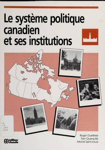 Cover of: Le système politique canadien et ses institutions | Roger Ouellette