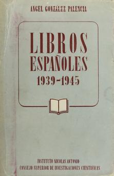 Cover of: Libros españoles, 1939-1945   González Palencia, Angel