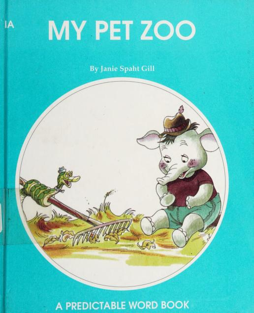 My Pet Zoo (Predictable Word Book) by Janie Spaht Gill