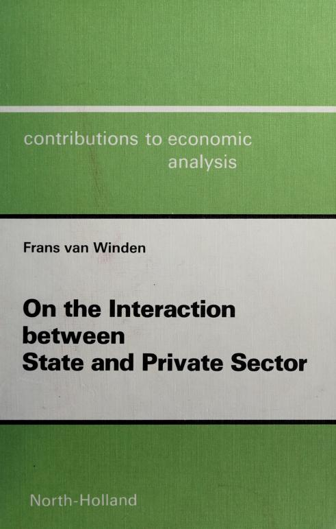 On the interaction between state and private sector by F. A. A. M. van Winden