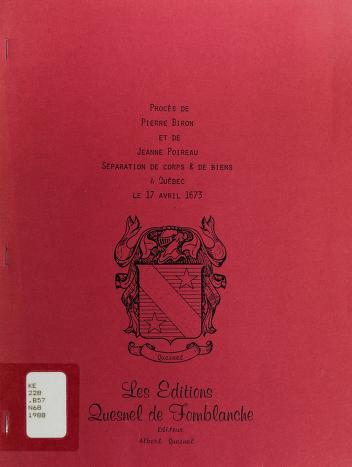 Cover of: Procès de Pierre Biron et de Jeanne Poireau, séparation de corps & de biens à Québec le 17 avril 1673 | Nouvelle-France. Conseil souverain