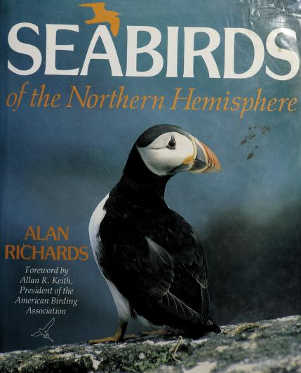 Seabirds of the Northern hemisphere by Alan J. Richards