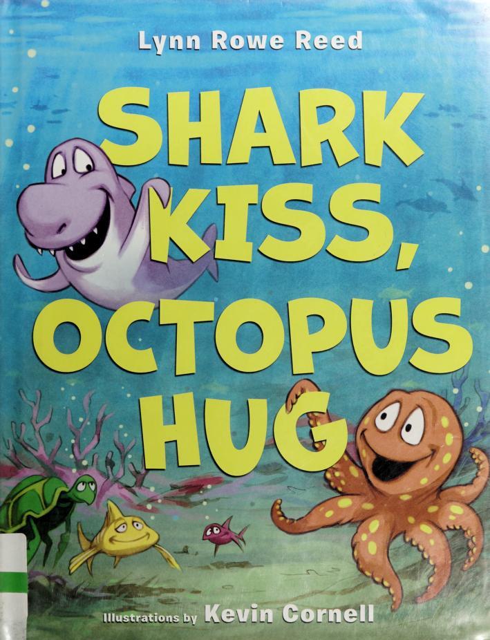 Shark kiss, octopus hug by Lynn Rowe Reed